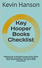 Kay Hooper Books Checklist: Reading Order of Antiquities Hunters Series, Bishop Files Series, Once Upon a Time Series, Pepper Series, Quinn/Thief Series and List of All Kay HooperBooks