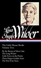 Laura Ingalls Wilder: The Little House Books Vol. 2 (LOA #230): By the Shores of Silver Lake / The Long Winter / Little To...
