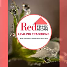 Healing Traditions - Music For Inner Peace And Mood Upliftment