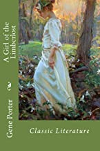 A Girl of the Limberlost: Classic Literature