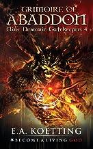 The Grimoire of Abaddon (Nine Demonic Gatekeepers)