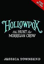 Hollowpox: The Hunt for Morrigan Crow (Nevermoor (3))