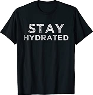 Stay Hydrated Vintage Shirt Hot Weather Drink Water