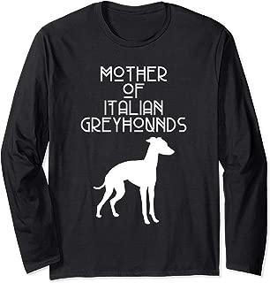 Mother Of Italian Greyhounds ACR060c Dog Long Sleeve T-Shirt