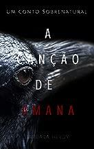A Canção de Amana: Um conto de terror sobrenatural