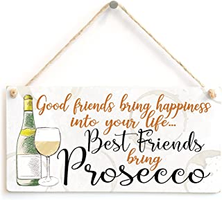 Good Friends Bring Happiness into Your Life… Best Friends Bring Prosecco - Beautiful Meaningful Friendship Gift Prosecco G...
