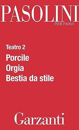 Teatro 2 (Porcile - Orgia - Bestia da stile)