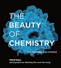 The Beauty of Chemistry: Art, Wonder, and Science