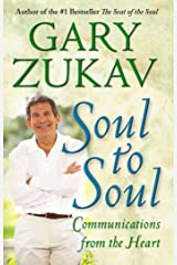 Soul to Soul: Communications from the Heart Kindle Edition