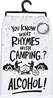 Primitives by Kathy Kitchen Dish Towel - Rhymes with Camping Alcohol