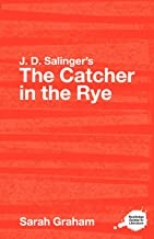 J.D. Salinger's The Catcher in the Rye: A Routledge Study Guide (Routledge Guides to Literature)