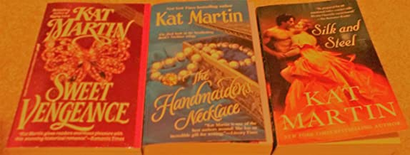 Kat Martin: 3 Book Set: Softcover: The Handmaiden's Necklace: Silk and Steel: Sweet Vengeance: Very Good.