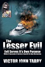 The Lesser Evil: Evil Serves It's Own Purpose Whilst It Succeeds It Carries A Seed Of Its Own Destruction