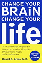 Change Your Brain, Change Your Life: The Breakthrough Program For Conquering Anxiety, Depression, Obsessiveness, Anger, And Impulsiveness (Turtleback School & Library Binding Edition)