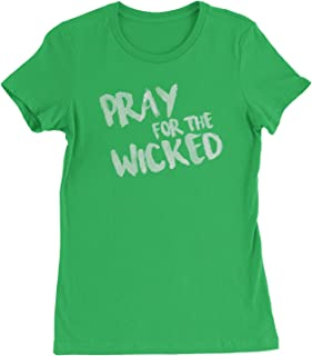 Pray for The Wicked Womens T-Shirt