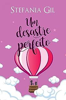 Um Desastre Perfeito: Comédia romântica (Portuguese Edition)