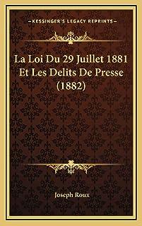 La Loi Du 29 Juillet 1881 Et Les Delits De Presse (1882)