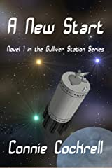 A New Start: Novel 1 of the Gulliver Station Series Kindle Edition