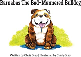 Barnabas The Bad-Mannered Bulldog