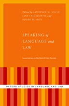 Speaking of Language and Law: Conversations on the Work of Peter Tiersma (Oxford Studies in Language and Law)