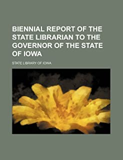 Biennial Report of the State Librarian to the Governor of the State of Iowa