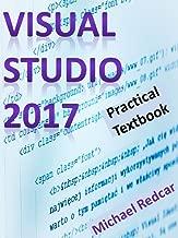 VISUAL STUDIO 2017: Practical Textbook