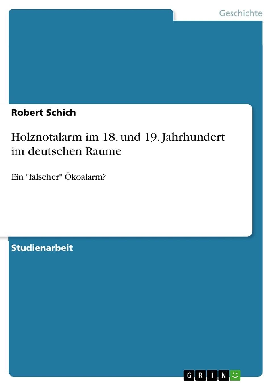 トレーニング周術期感情Holznotalarm im 18. und 19. Jahrhundert im deutschen Raume: Ein
