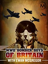 WWII Bomber Boys of Britain with Ewan McGregor