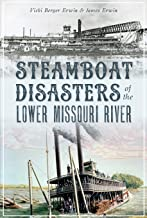Steamboat Disasters of the Lower Missouri River