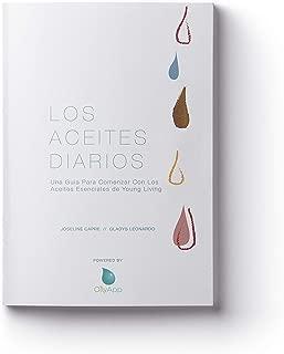 Los Aceites Diarios: Una Guía Para Comenzar Con Los Aceites Esenciales de Young Living (Edición De EE.UU. /USA) (Spanish Edition)