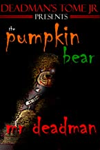 The Pumpkin Bear (Deadman's Tome Jr Book 2)