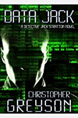 Detective Jack Stratton Mystery Thriller Series: DATA JACK Kindle Edition