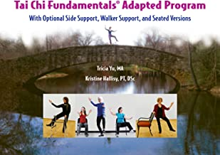 Tai Chi Fundamentals Adapted Program: with Optional Side Support, Walker Support, and Seated Versions