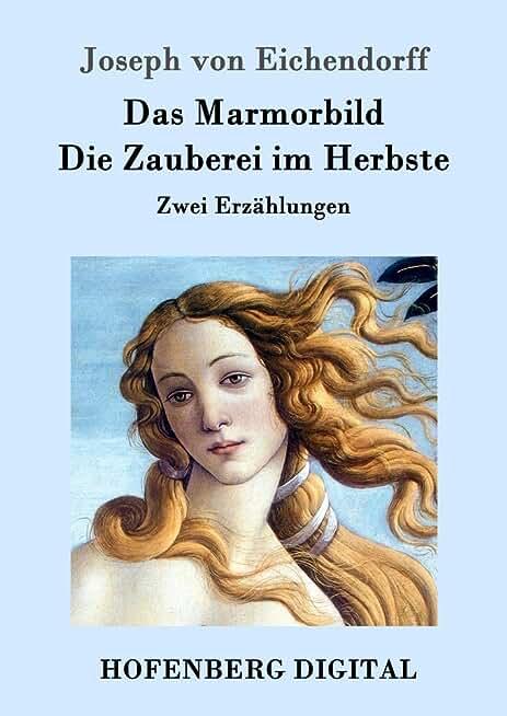 Das Marmorbild / Die Zauberei im Herbste: Zwei Erzählungen (German Edition)