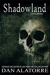 Shadowland: A horror anthology (The Box Under The Bed)