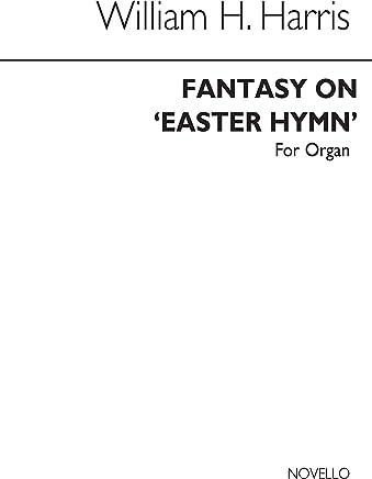 William H. Harris: Fantasy on Easter Hymn for Organ
