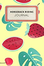 Horseback riding Journal: Cute Colorful Tropical Fruit Watermelon Strawberry Dotted Grid Bullet Journal Notebook - 100 pages 6 x 9 inches Log Book (My Crafts  Hobbies Series Volume 82)