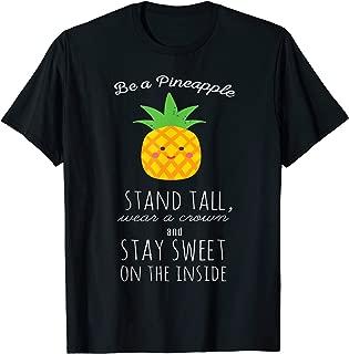 Be A Pineapple Stand Tall Wear A Crown Fruit Pun Shirt T-Shirt