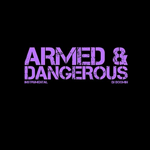 Armed and Dangerous (Instrumental) by DJ Boomin on Amazon