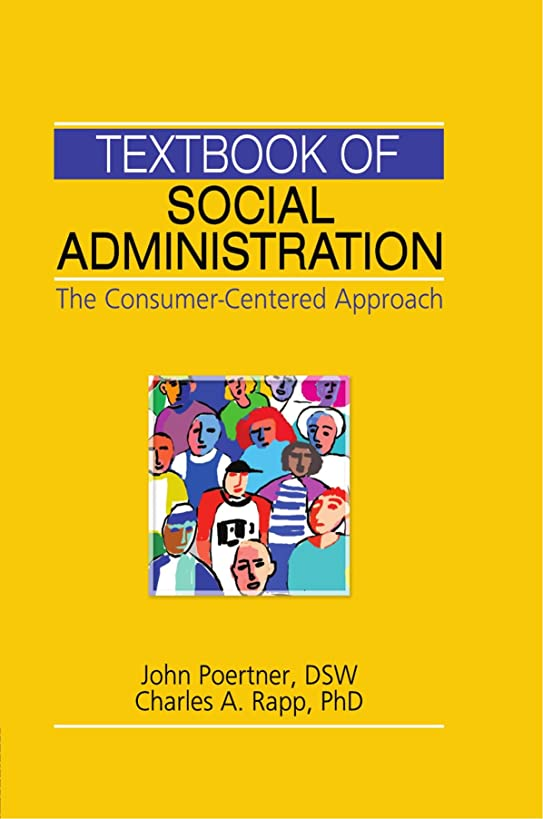 Textbook of Social Administration: The Consumer-Centered Approach