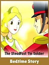 The Steadfast Tin Soldier - Bedtime Story