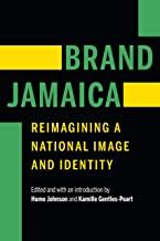 Brand Jamaica: Reimagining a National Image and Identity