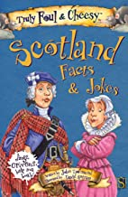 Truly Foul & Cheesy Scotland Facts & Jokes (Truly Foul & Cheesy Facts & Jokes)