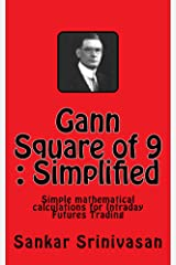 Gann Square of 9: Simple Mathematical calculations for Large cap & Futures Trading (English Edition) eBook Kindle