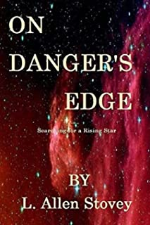 On Danger's Edge: Searching for a Rising Star