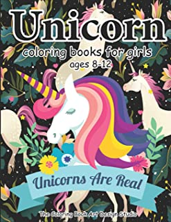Unicorn Coloring Books for Girls ages 8-12: Unicorn Coloring Book for Girls, Little Girls, Kids: New Best Relaxing, Fun an...