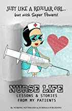 Nurse's Journal: Nurse Life Lessons, Quotes, Memories & Stories from My Patients: 50 Superhero Nurse & Patient Experiences That Were Precious Gifts in My Life (Travel Size Prompt Journals for Nurses)