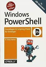 Windows PowerShell: Grundlagen & Scripting-Praxis für Einsteiger - Für alle Versionen