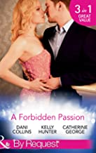 A Forbidden Passion: No Longer Forbidden? / The Man She Loves To Hate / A Wicked Persuasion (Mills & Boon By Request)