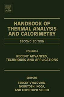 Handbook of Thermal Analysis and Calorimetry: Recent Advances, Techniques and Applications (ISSN 6) (English Edition)